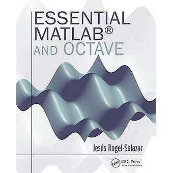 Essential Matlab and Octave by Jesus Rogel-Salazar - 9781482234633 Bo