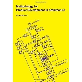 Methodology for Product Development in Architecture by M. Eekhout - 9