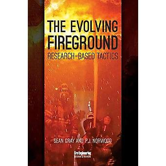 The Evolving Fireground - Research-Based Tactics by Sean Gray - 978159