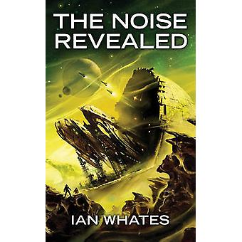 The Noise Revealed by Ian Whates - 9781907519543 Book