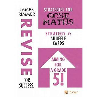 Shuffle Cards - Strategies for GCSE Mathematics - Strategy 7 by James R