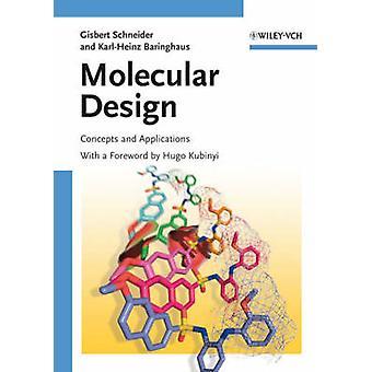 Molecular Design - Konzepte und Anwendungen von Gisbert Schneider - Ka