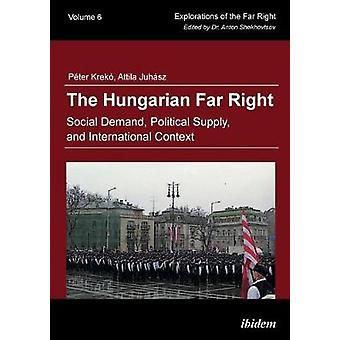 The Hungarian Far Right - Social Demand - Political Supply - and Inter