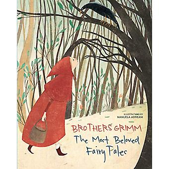 Brothers Grimm - The Most Beautiful Fairy Tales by Manuela Adreani - 9
