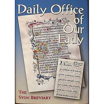 Daily Office of Our Lady: The Syon Breviary