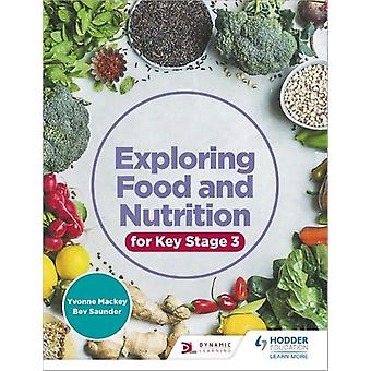 Exploring Food and Nutrition for Key Stage 3 by Yvonne Mackey - 97815