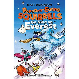 Popcorn-Eating Squirrels Go Nuts on Everest by Matt Dickinson - 97819