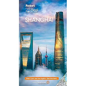 Fodor's Shanghai 25 Best by Fodor's Travel Guides - 9781640972056 Book