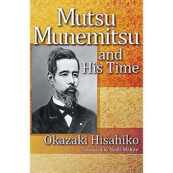 Mutsu Munemitsu and His Time by Okazaki Hisahiko - 9784866580258 Book