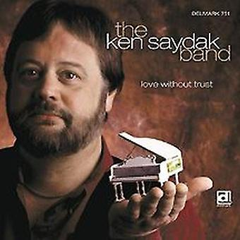 Ken Saydak - Love Without Trust [CD] Importación de EE. UU.