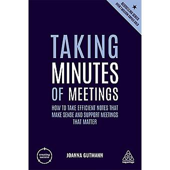 Taking Minutes of Meetings by Gutmann & Joanna