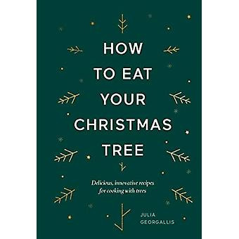 How to Eat Your Christmas Tree by Georgallis & Julia