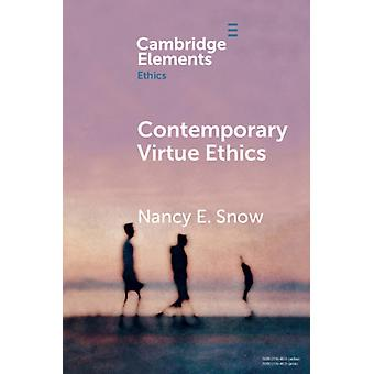 Contemporary Virtue Ethics by Snow & Nancy E. Oklahoma State University