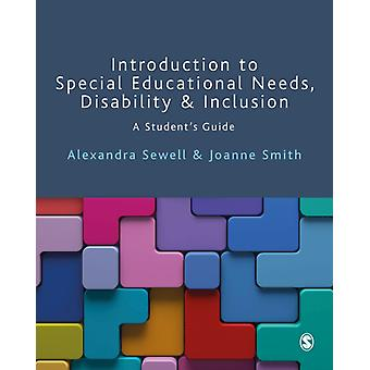 Introduction to Special Educational Needs Disability and Inclusion by Sewell & AlexandraSmith & Joanne