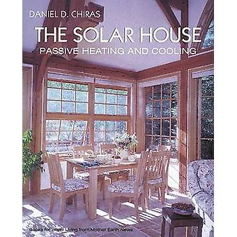 The Solar House by Chiras & Daniel D.