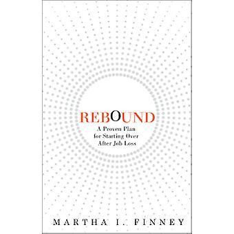 Rebound - Todistettu suunnitelma aloittaa alusta Martha I: n työpaikan menettämisen jälkeen.