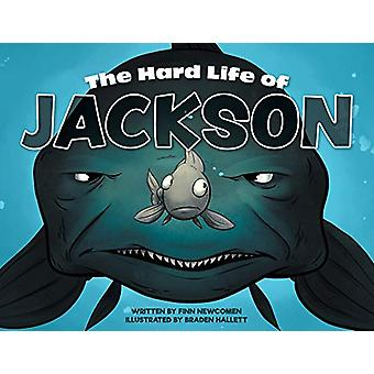 The Hard Life of Jackson by Finn Newcomen - 9780228804574 Book