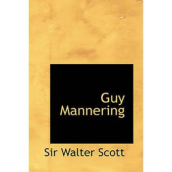 Guy Mannering by Sir Walter Scott - 9780554312828 Book