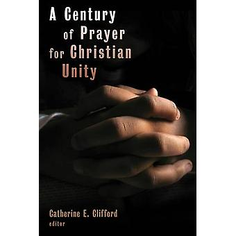 Century of Prayer for Christian Unity by Catherine E. Clifford - 9780