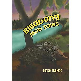 Billabong Mob Tales by Freda Turner - 9781528923804 Book
