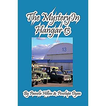 The Mystery in Hangar 13 by Pamela Hillan - 9781614771876 Book