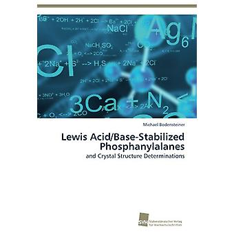 Lewis Acid/Base-Stabilized Phosphanylalanes by Bodensteiner Michael -
