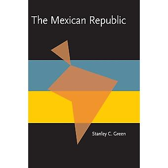Mexican Republic The by Stanley Green