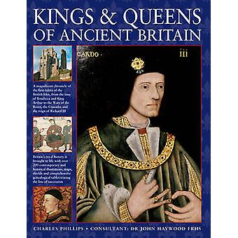 Kings  Queens of Ancient Britain by Phillips & Charles
