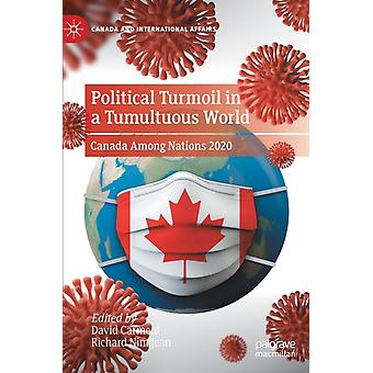 Political Turmoil in a Tumultuous World by Edited by David Carment & Edited by Richard Nimijean