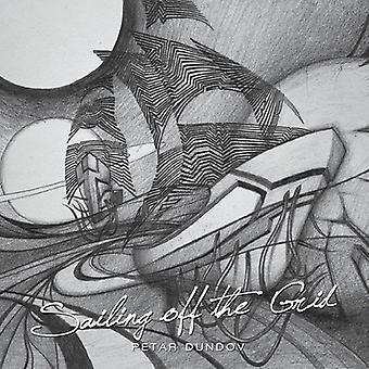Petar Dundov - zeilen Off the Grid [CD] USA import