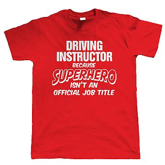 Driving Instructor Superhero, Mens Funny T-Shirt, Gift for Dad Him