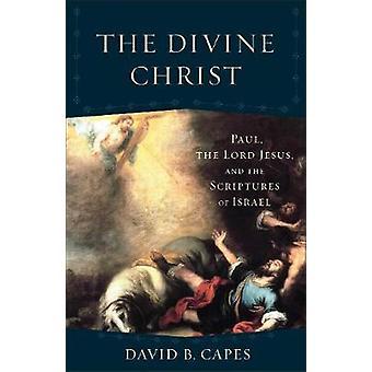 Die göttlichen Christus - Paul - der Herr Jesus- und die Schriften von Isra