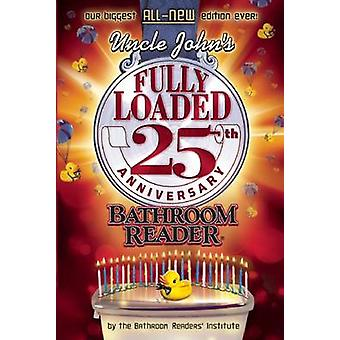 Uncle John's Fully Loaded 25th Anniversary Bathroom Reader by Bathroo
