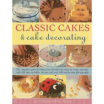Klassische Kuchen & Kuchen dekorieren - eine vollständige Anleitung zum Backen und Dec