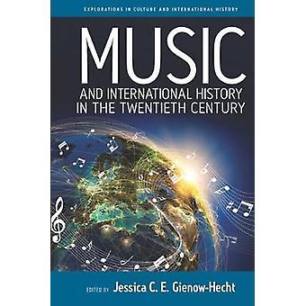 Musik och internationell historia i det tjugonde århundradet av Jessica G