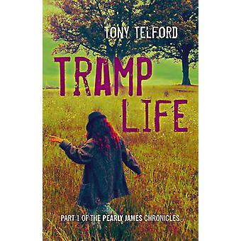 Tramp liv - del 1 av pärlskimrande James krönikorna av Tony Telford - 9