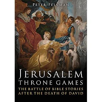 Jerusalem Throne Games - The battle of Bible stories after the death o