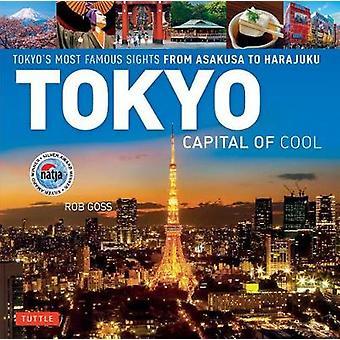 Tokyo - huvudstad av Cool - Tokyos mest berömda sevärdheter från Asakusa till H