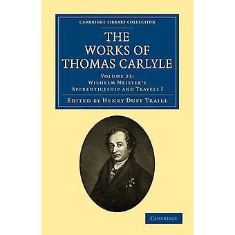 De werken van Thomas Carlyle - Volume 23 - Wilhelm Meister de leerling
