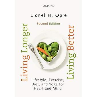 Longer la vie, mieux vivre: Mode de vie, exercice, régime et yoga pour le cœur et l'esprit
