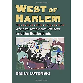 Westlich von Harlem: afroamerikanische Schriftsteller und Borderlands (CultureAmerica)
