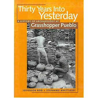 Thirty Years Into Yesterday: A History of Archaeology at Grasshopper Pueblo