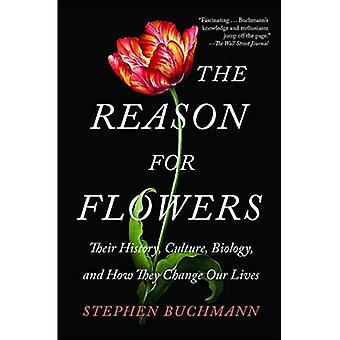 La razón de flores: su historia, cultura, biología, y cómo cambian nuestras vidas