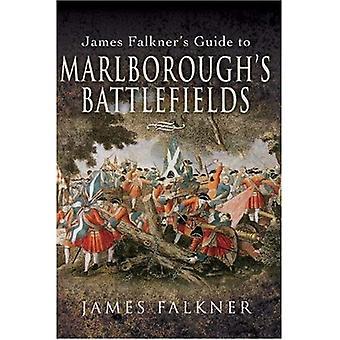 James Falkner's Guide till Marlboroughs slagfält (Battlefield Guide)