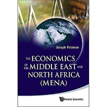 The Economics of the Middle East and North Africa (MENA)