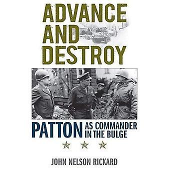 Avanzare e distruggere: Patton come comandante nel rigonfiamento (serie americana Warriors)