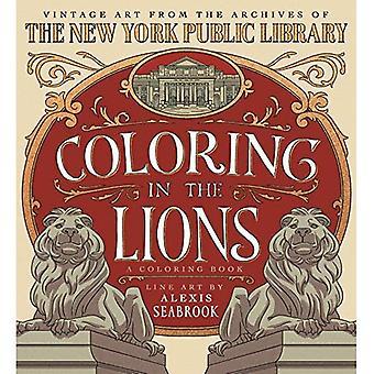 Kleuren in de leeuwen: een kleurboek: Vintage Art uit de archieven van de New York Public Library