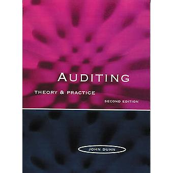 Auditing Theory Practice by Dunn & John