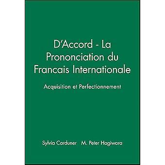 DAccord  La Prononciation Du Francais Internationale Acquisition Et Perfectionnement by Carduner & Sylvie