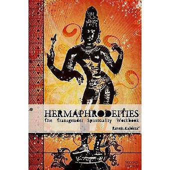 Hermaphrodeities The Transgender Spirituality Workbook by Kaldera & Raven